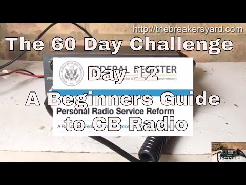 Day 12 : A Beginners Guide To CB Radio