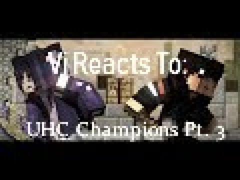 Vi Reacts To: UHC Champions Pt. 3 by Black Plasma Studios: DEATHMATCH, INITIATE