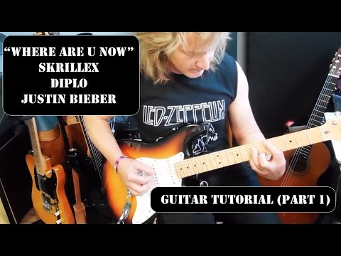 """Where Are U Now"" Skrillex, Diplo, and Justin Bieber - Guitar Tutorial (Part 1)"