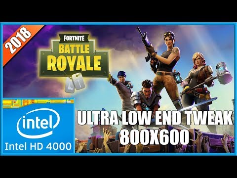 Fortnite v3.3 | 800x600 Tweak | Intel HD 4000 | (2018)