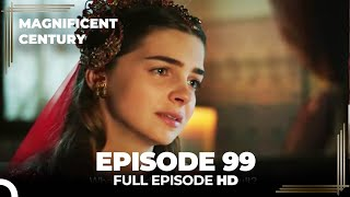 Magnificent Century Episode 99 | English Subtitle HD