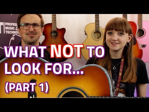 TOP 10 things NOT to look for when buying an Acoustic Guitar... (Part 1)
