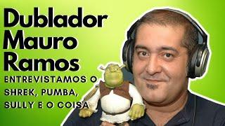 Dublagem - Mauro Ramos o Dublador de Shrek, Pumba, Coisa, Sully
