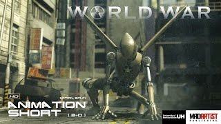 "CGI 3D Animation Short ""WORLD WAR"". Sci-Fi Action Animated Film by University of Hertfordshire"