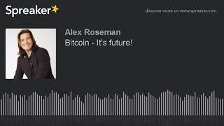 Bitcoin - It's future!