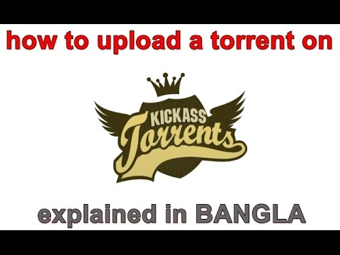 How to upload a torrent on kickass torrent/kat (in BANGLA) - YouTube