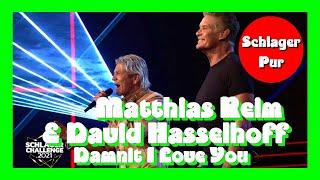 Matthias Reim & David Hasselhoff - Damnit I Love You [Verdammt ich lieb Dich] Schlagerchallenge 2021