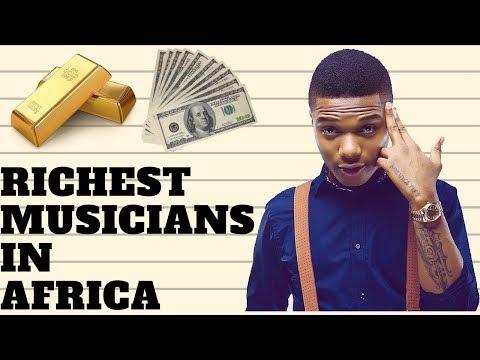 Richest Musicians In Africa 2018 Mp3