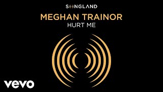 "Meghan Trainor - Hurt Me (From ""Songland"" - Audio)"