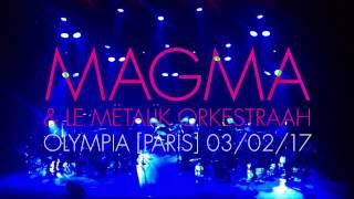 magma & le mëtalïk orkestraah (hhaï) + didier lockwood • olympia • 3 février 2017