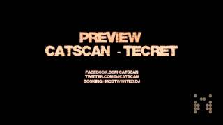 Catscan - Tecret PREVIEW [HQ]