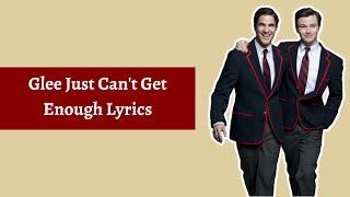 Glee Just Can't Get Enough Lyrics