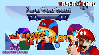 Super Gear Quest Gameplay (Chin & Mouse Only)