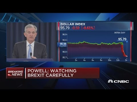 Fed Chair Jerome Powell is watching Brexit carefully