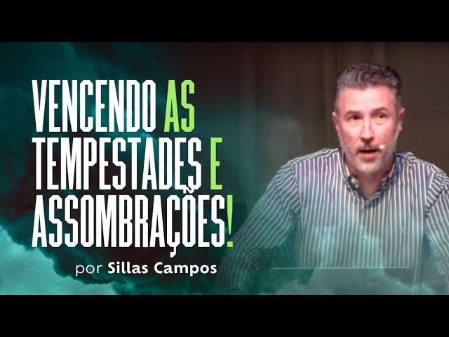 vencendo as tempestades e assombrações por Sillas Campos