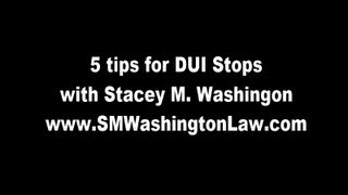 5 Tips for DUI Stops in Ann Arbor, MI with Attorney Stacey M. Washington (734) 929-9730