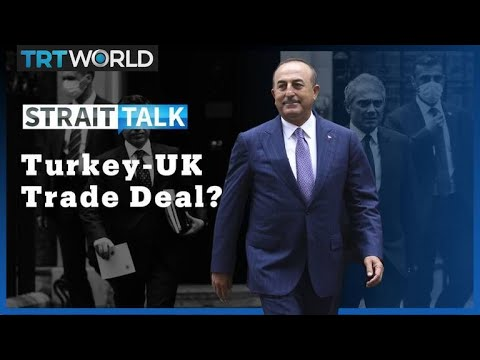 How Close Are Turkey And The UK To A Free Trade Agreement?
