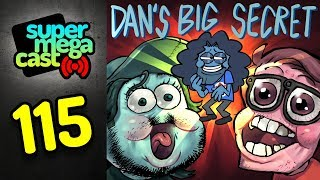 Baixar SuperMegaCast - EP 115: Dan's Big Secret (ft. Dan Avidan)