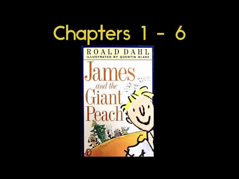 James And The Giant Peach By Roald Dahl Read Aloud Chapters 1-6