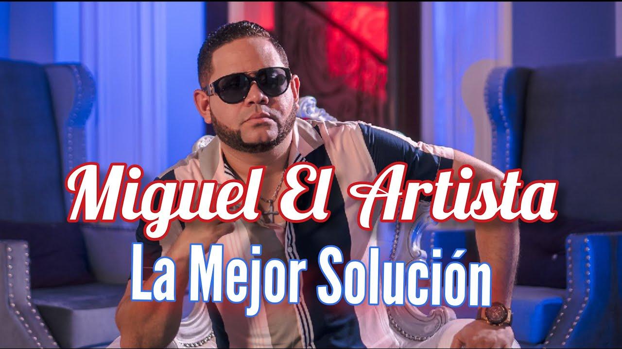 Download Miguel Miguel / La Mejor Solucion
