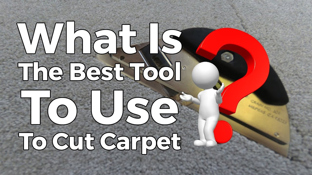 what is the best tool to use to cut carpet