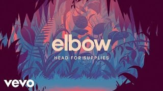 Elbow - Head For Supplies (Animated Teaser)