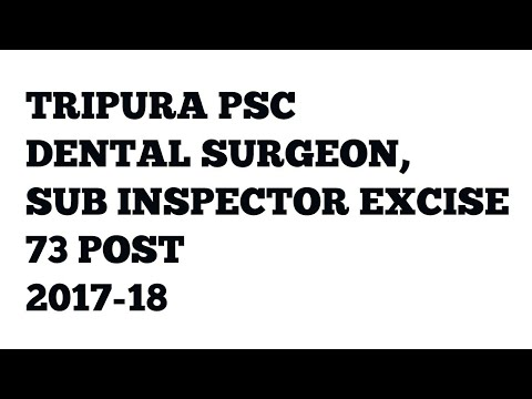TRIPURA PSC DENTAL SURGEON, SUB INSPECTOR RECRUITMENT 2017-18