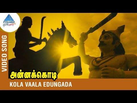 Annakodi Title Song | Kola Vaala Edungada...
