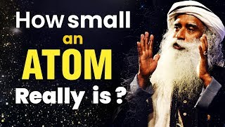 How small an Atom really is ? Basic structure of an Atom | All about atoms || Sadhguru || Adiyogi