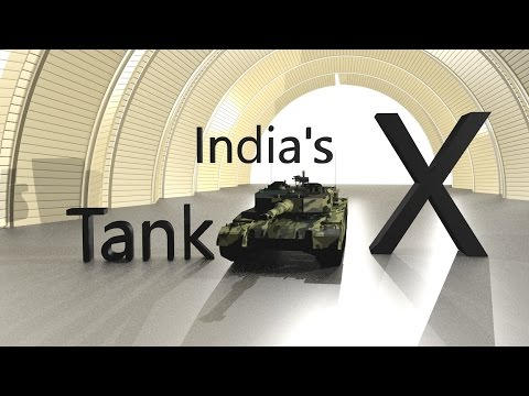 Amazing Facts about India's X-Tank one of the Deadliest in the World