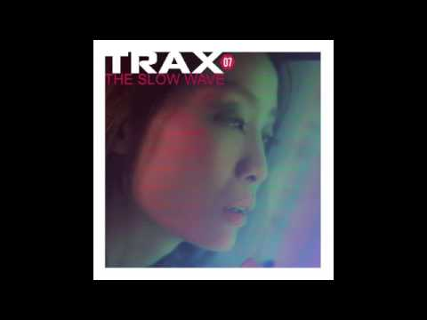 Trax 7  - The Slow Wave Full Mix