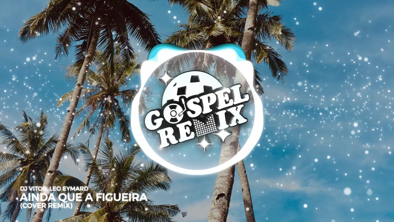 DJ VITOR, Leo Eymard - Ainda que a Figueira (Cover Remix)