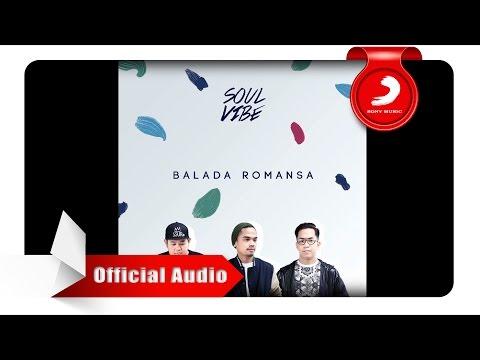 Soulvibe - Balada Romansa (Official Audio Video)