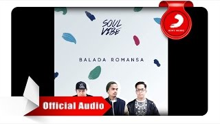 Soulvibe - Balada Romansa (Official Audio Video)