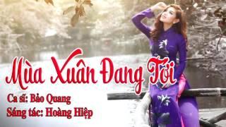 Mùa Xuân Đang Tới - Bảo Quang [Official Audio]