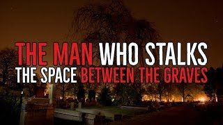 DOC'S HALLOWEEN CLASSIC SERIES | ''The Man who Walks the Space between the Graves''