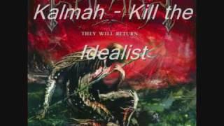 Kalmah - Kill the Idealist