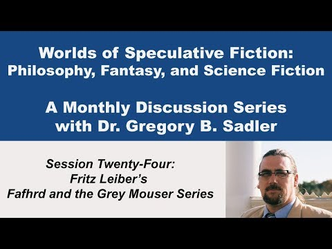 Fritz Leiber's Fafhrd and the Grey Mouser Series - Worlds of Speculative Fiction (lecture 24)