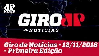 Giro de Notícias - 12/11/2018 - Primeira Edição
