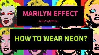 How to wear neon color? Discover exquisite fabrics, based on Marilyn Monroe quote about daring style