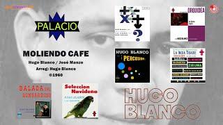 Hugo Blanco y Su Conjunto - Moliendo Café (©1960)