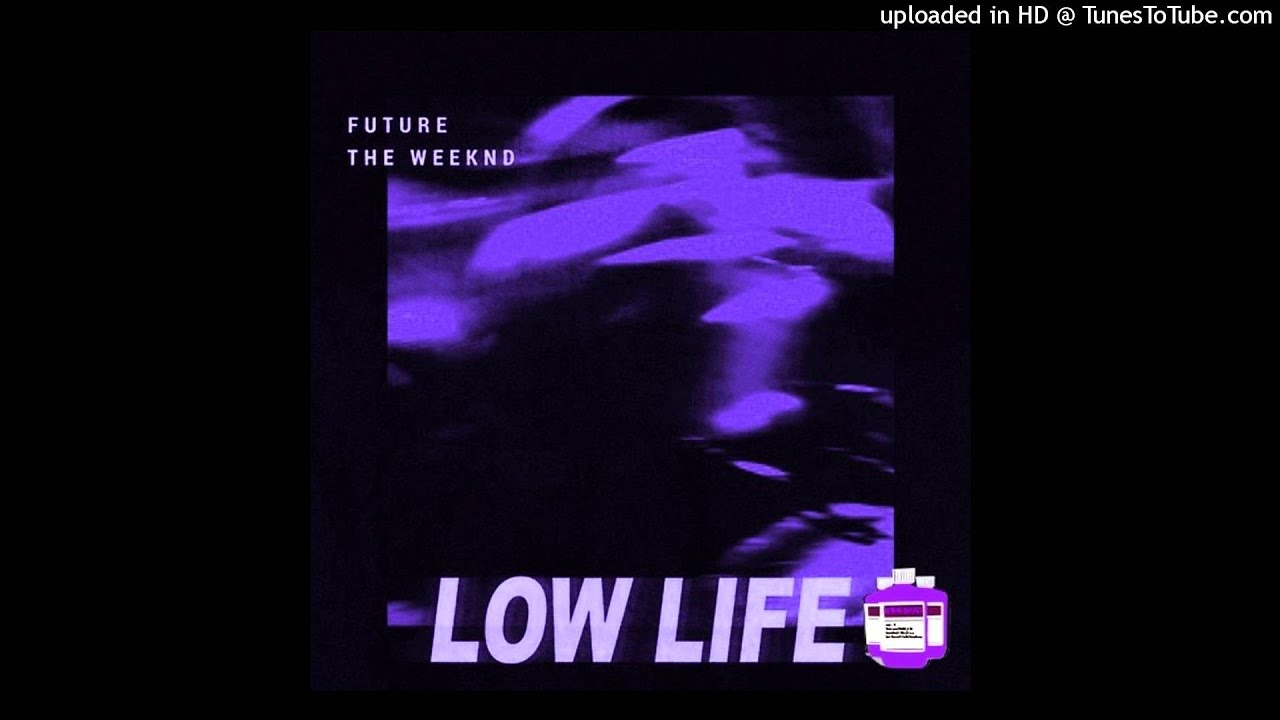 Future + The Weeknd - Low Life | Chopped x Screwed by ...