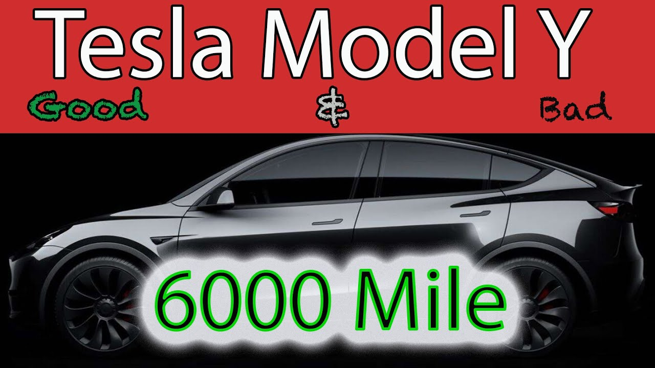 Tesla Model Y Honest Review after 6 months - 6000 miles Good and the Really Bad