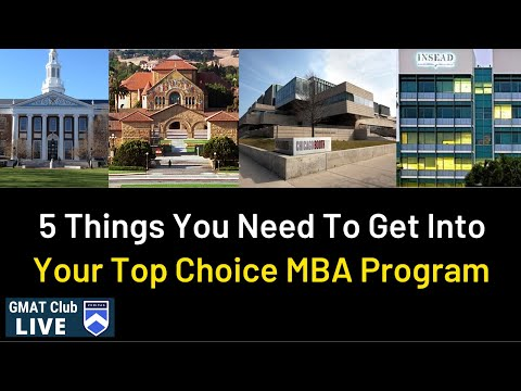 5 Things You Need To Get Into Your Top Choice MBA Program