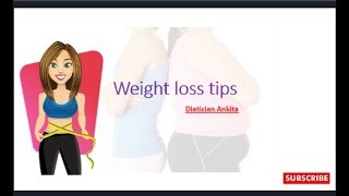 How to loss weight | Weight loss tips | Fat loss | how to loss weight at home by aa nutrifit