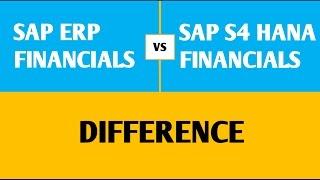 SAP ERP Financials vs S4 HANA Financials