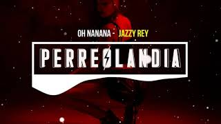 Bonde R300 - Oh Nanana (Jazzy Rey )