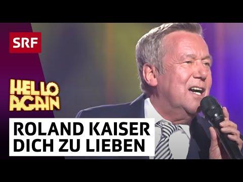 Roland Kaiser – Dich zu lieben   Hello Again!