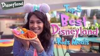 Top 5 Best Disneyland Kids Meals