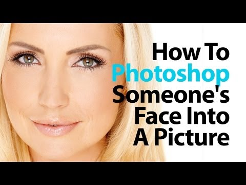 How to photoshop someone's face into a picture